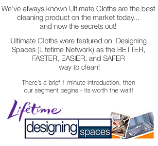 Ultimate Streak Free offers the ultimate cloth. Featured by desiging spaces on lifetime network
